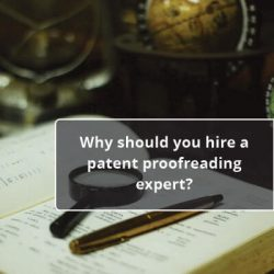 Why should you hire a patent proofreading expert