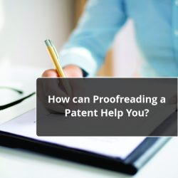 How can Patent Proofreading Help You?